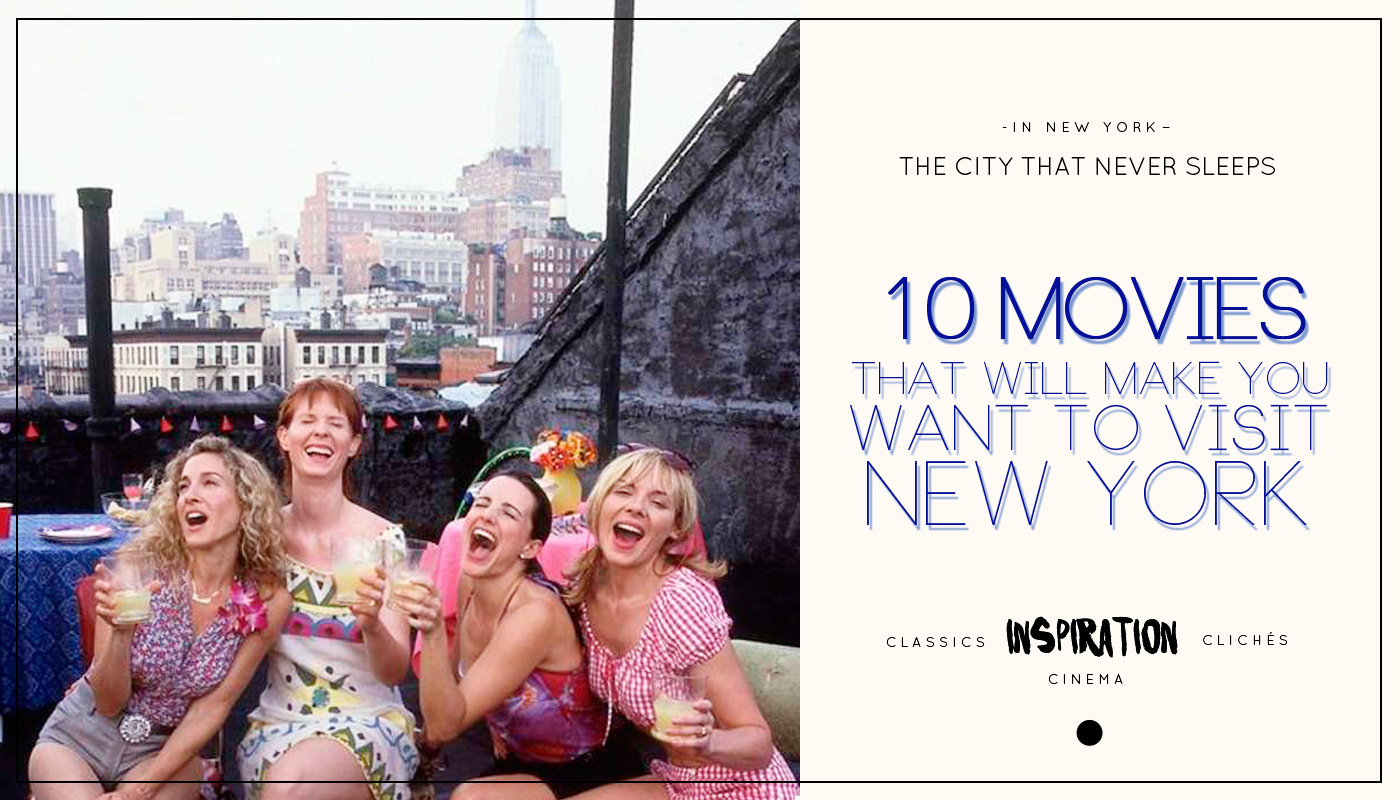 10 Movies that will make you want to visit New York