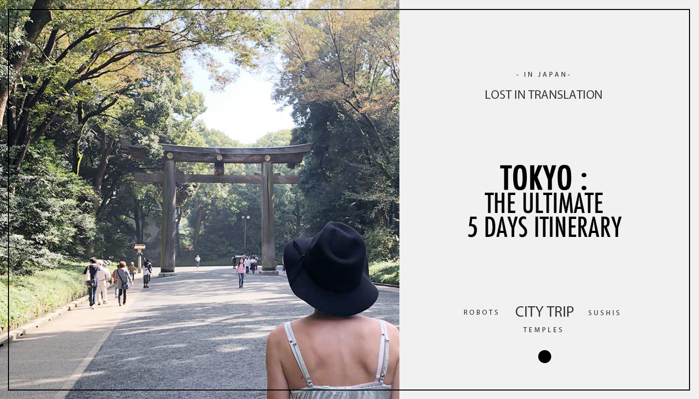 Tokyo : The ultimate 5 days itinerary