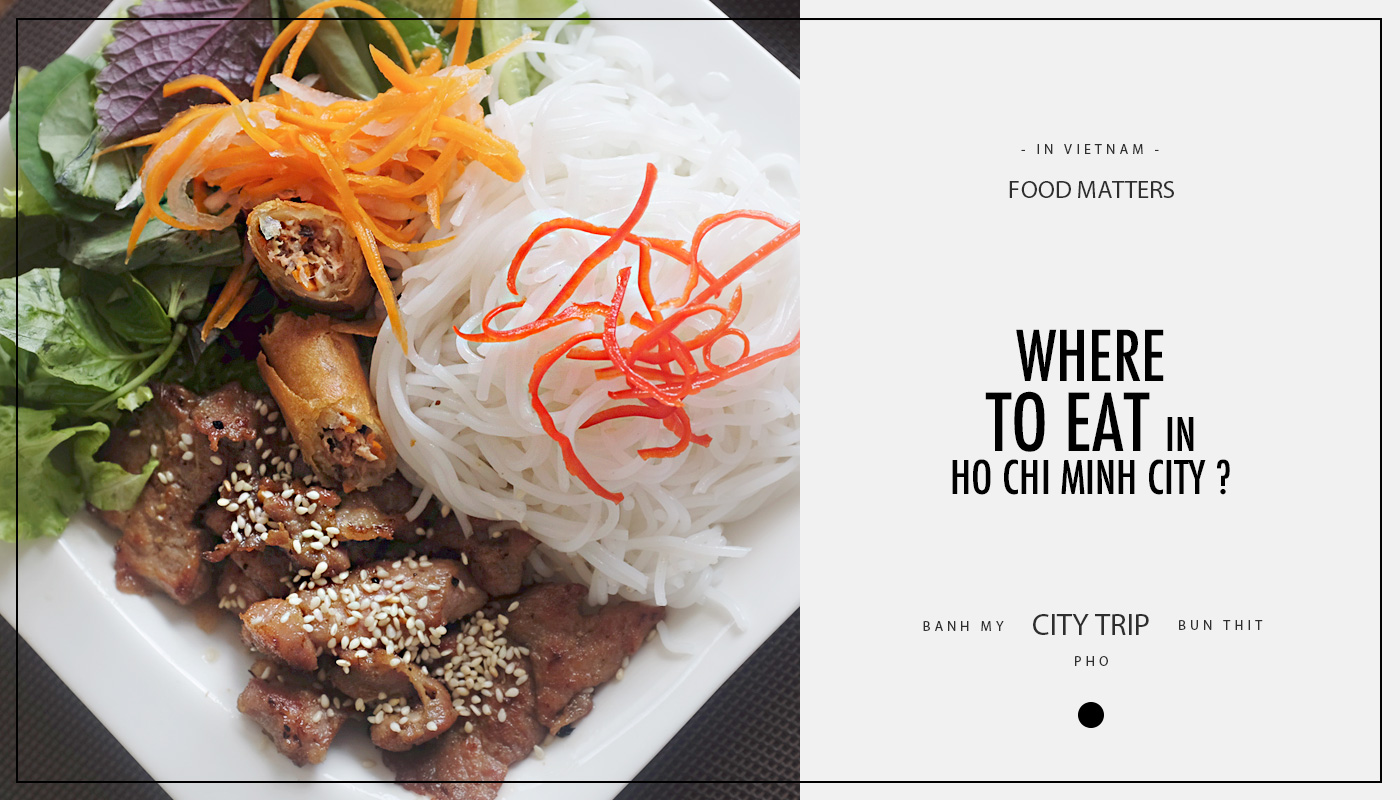 Where to eat in Ho Chi Minh City ?