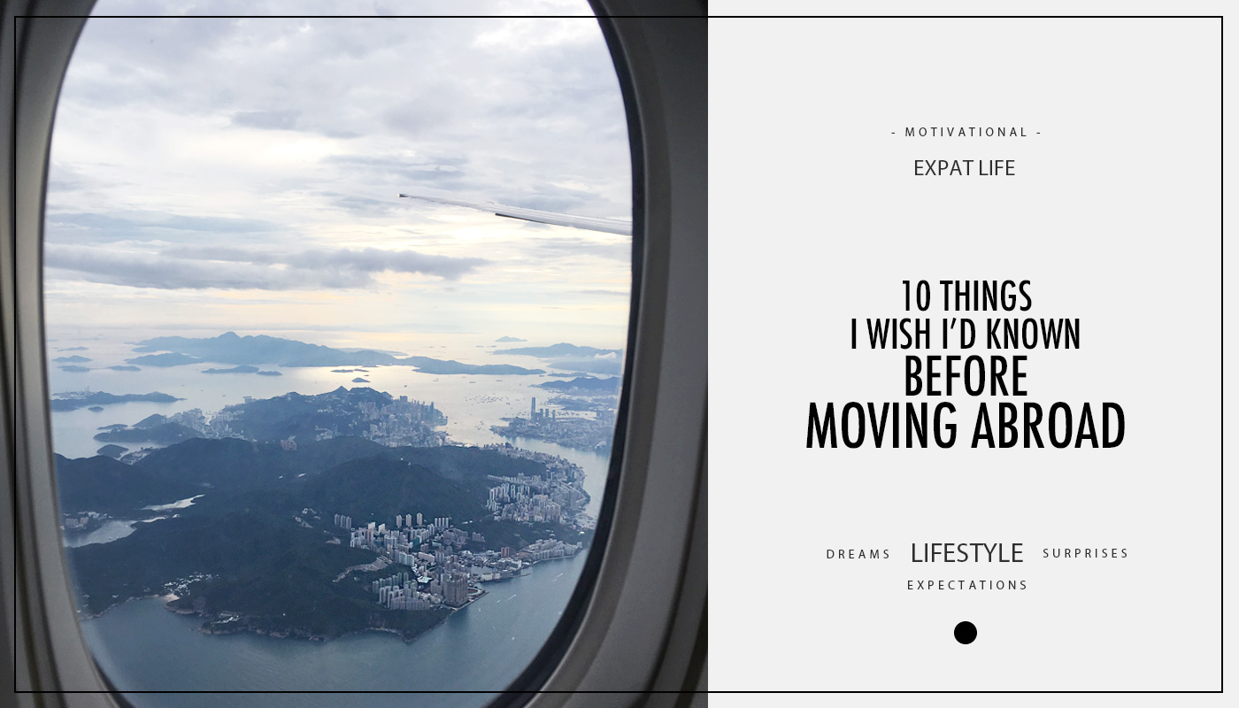 10 things I wish I had known before moving abroad