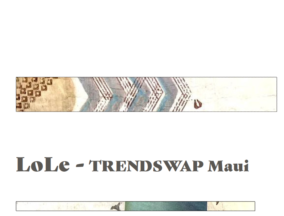 LoLe — Trendswap Maui - Fundamentals of Sustainable DesignSD 6500 20Spring 2018