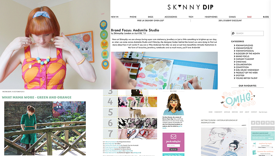 Lovely blogs who featured my work at some point of my career //  Chiaki Creates  //  Skinny Dip London  //  Tigerlilly Quinn  //  Brownpaperbag  //  Omhg