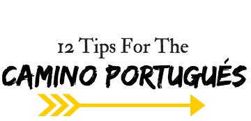 12 Tips For The Portuguese Way: The Camino Portugués.