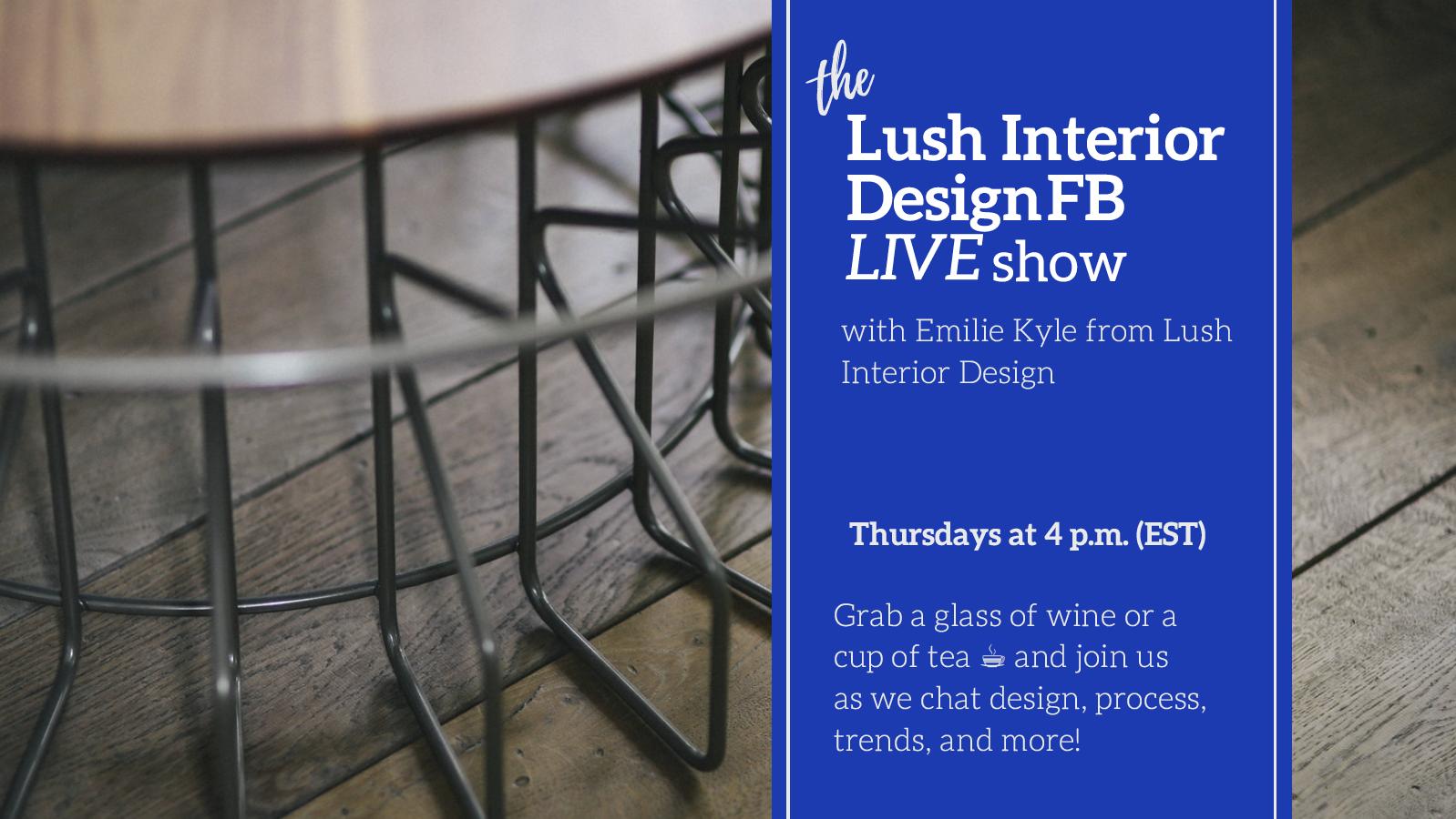 Alexandria Interior Design - Lush Interior Design - Facebook Live.png