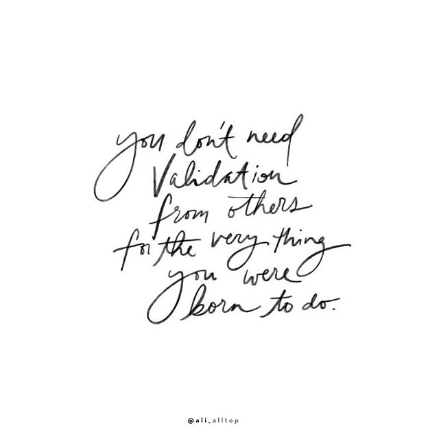 We all need encouragement to lift us up, and confirmation to stay on the straight and narrow - but what we don't need is validation for the thing we know deep in the fiber of our souls we were made and born to do. Own it. Stand on it. Confidently be. 💗 - Ali
