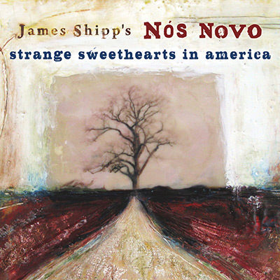 "James Shipp + Nós Novo     Strange Sweethearts in America     ""Vibraphonist James Shipp's Nós Novo offers a worldly mix of sea shanties, Celtic reels and airs, Brazilian soul and jazz spirit...More amazing than the boldness of the mix is the seamlessness with which it all comes together on the band's lovely new album.""  - Time Out New York"