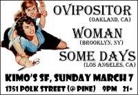 WOMAN / Some Days / Ovipositor  KIMOS LOUNGE San Francisco, CA