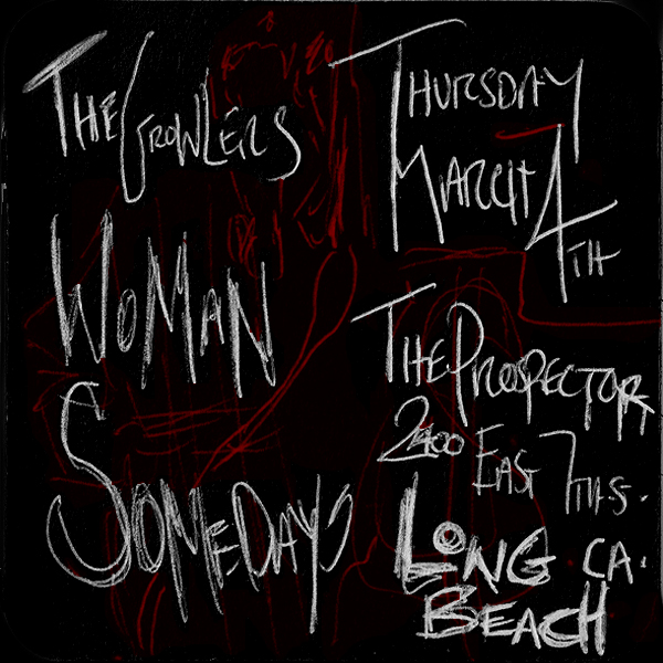 The Growlers / WOMAN / Some Days   THE PROSPECTOR Long Beach, CA