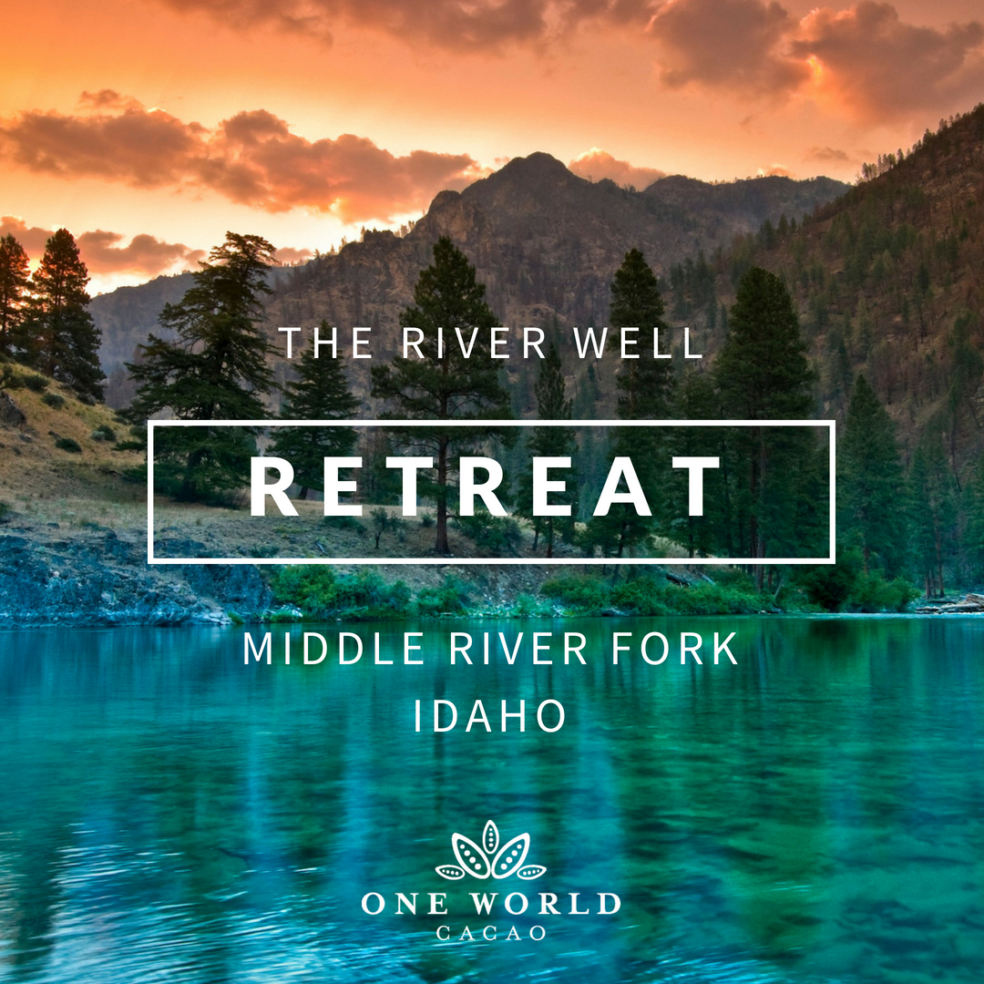 September 17th-20th,  The River Well, Retreat on the Middle Fork River, Idaho