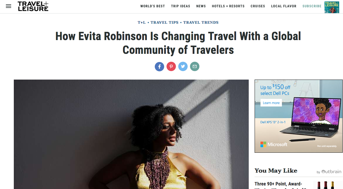 Travel + Leisure : How Evita Robinson is Changing Travel with a Global Community of Travelers          August 2017