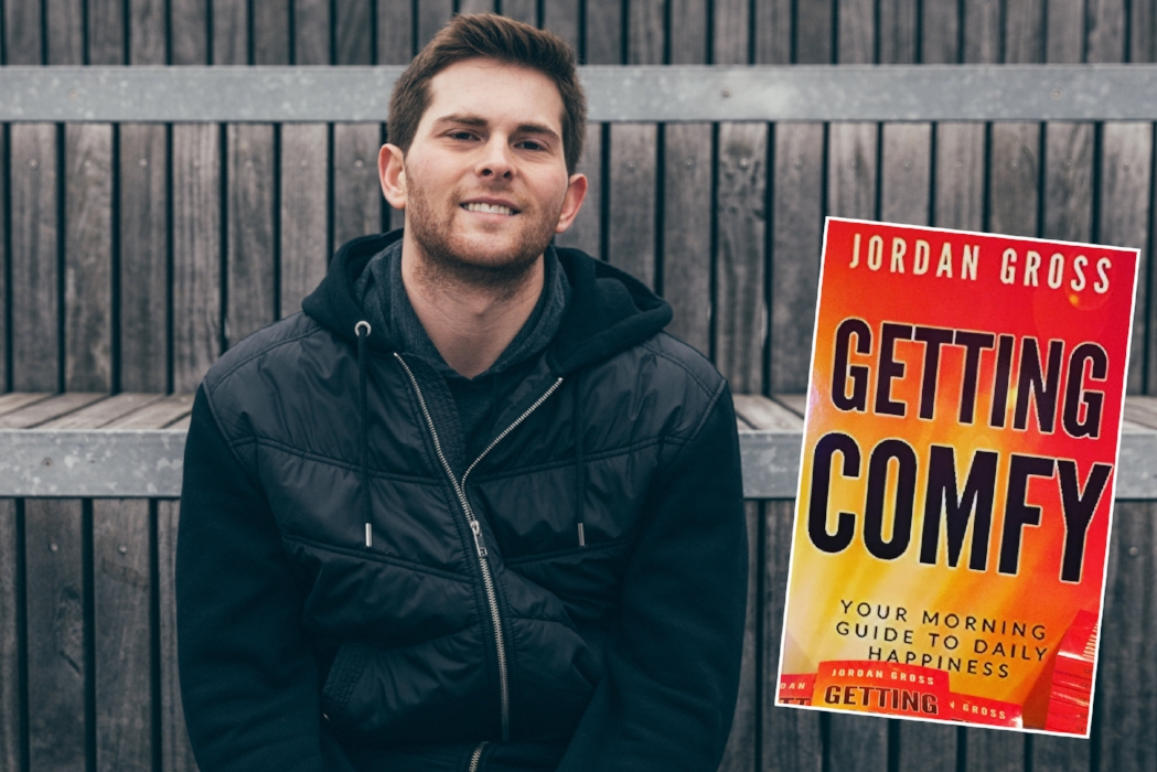 "Jordan Gross, 23, is hoping that his new book ""Getting COMFY"" can encourage people to make a positive change in their lives by adjusting their morning routines."