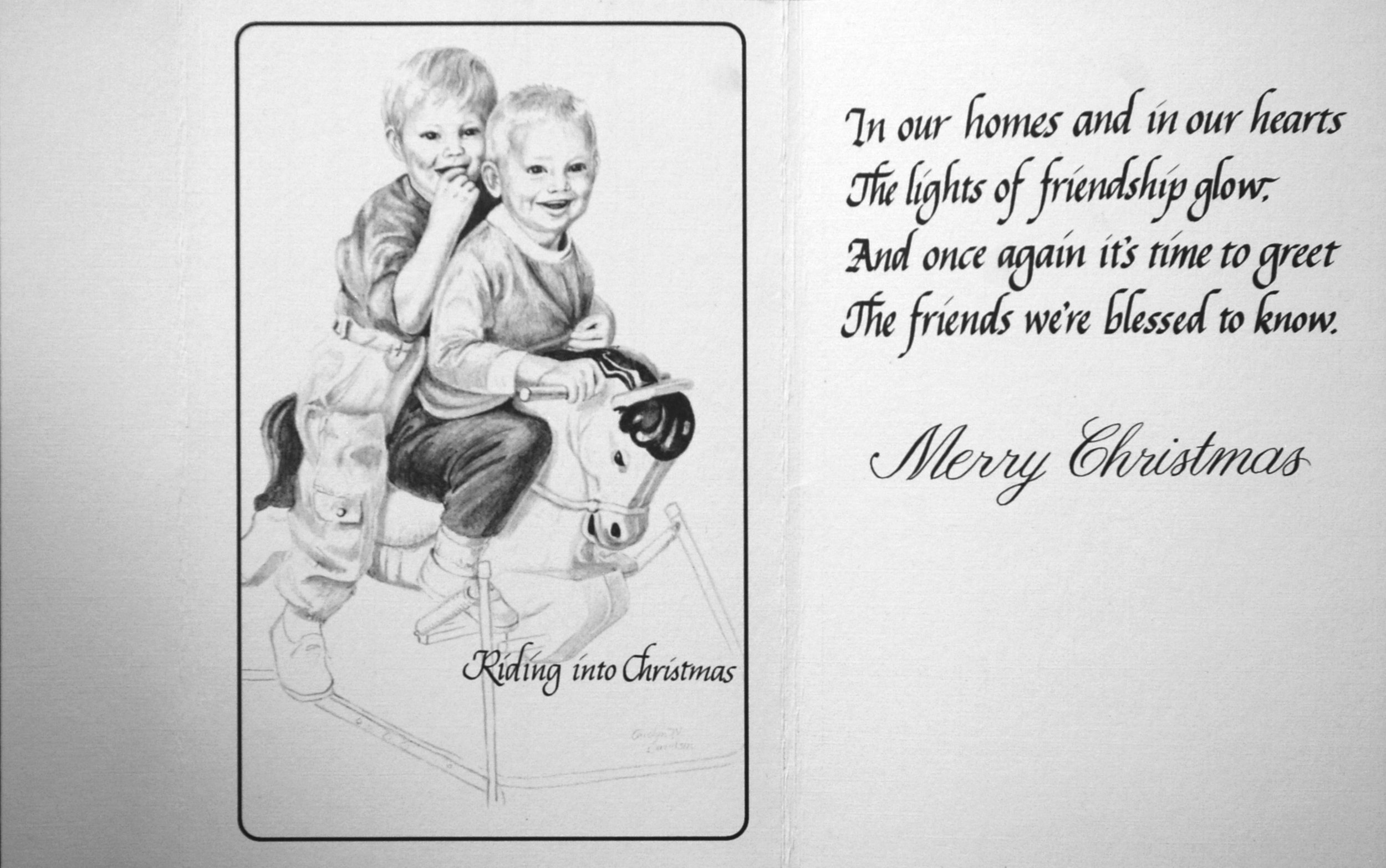 """""""Riding into Christmas""""    """"In our homes and in our hearts The lights of friendship glow. And once again it's time to greet The friends we're blessed to know.    Merry Christmas    ( Riding )"""