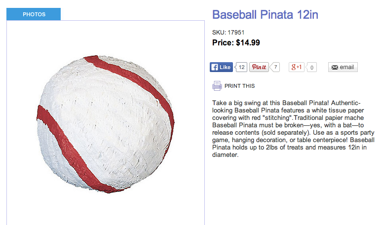 http://www.partycity.com/product/baseball+pinata+12in+x+12in.do?extcmp=google_pcPLA&kwid=baseball%20pinata%2012in&qcid=&ref=ci&srccode=cii_17588969&cpncode=35-225639979-2