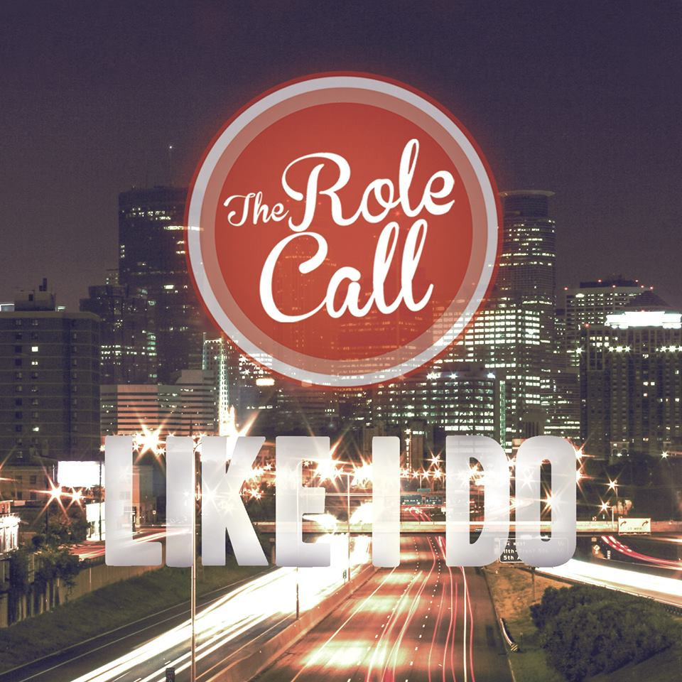 The Role Call – Like I Do