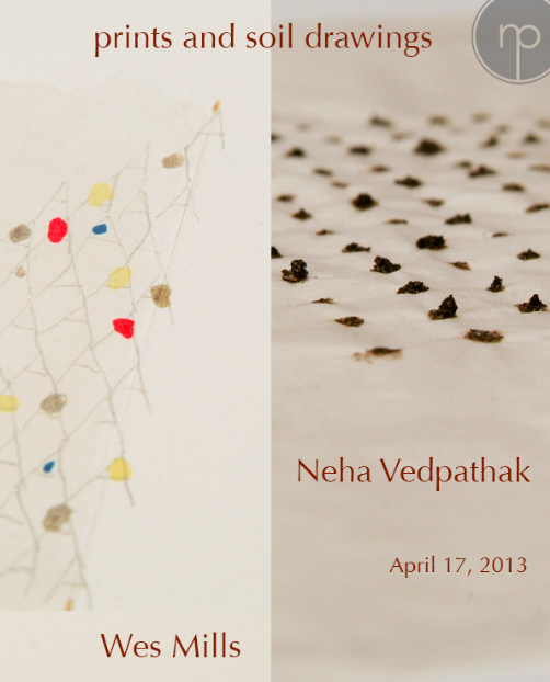 Print and Soil Drawings Neha Vedpathak and Wes Mills