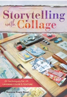 Storytelling with Collage by Roxanne Evans Stout