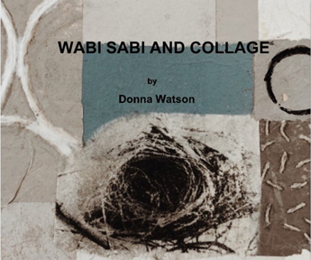 Wabi Sabi and Collage, Donna Watson, Blurb.com     www.blurb.com/books/8718610-wabisabi-and-collage