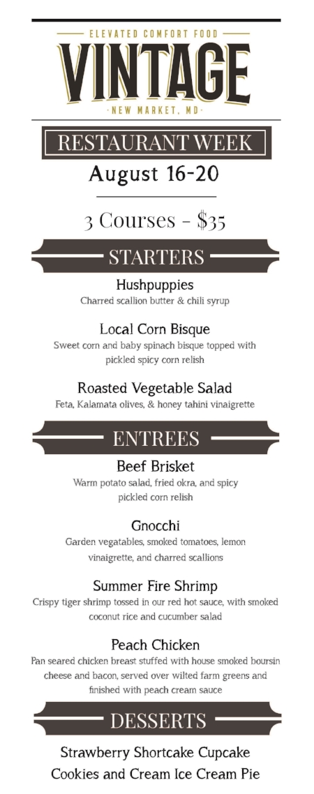 Our Vintage Restaurant Week menu is available for dinner through Sunday August 20. Our  full normal menu  is also still available.