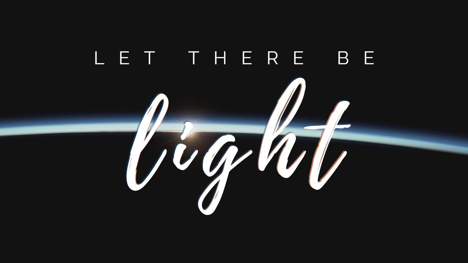 Let There Be Light Sermon Series