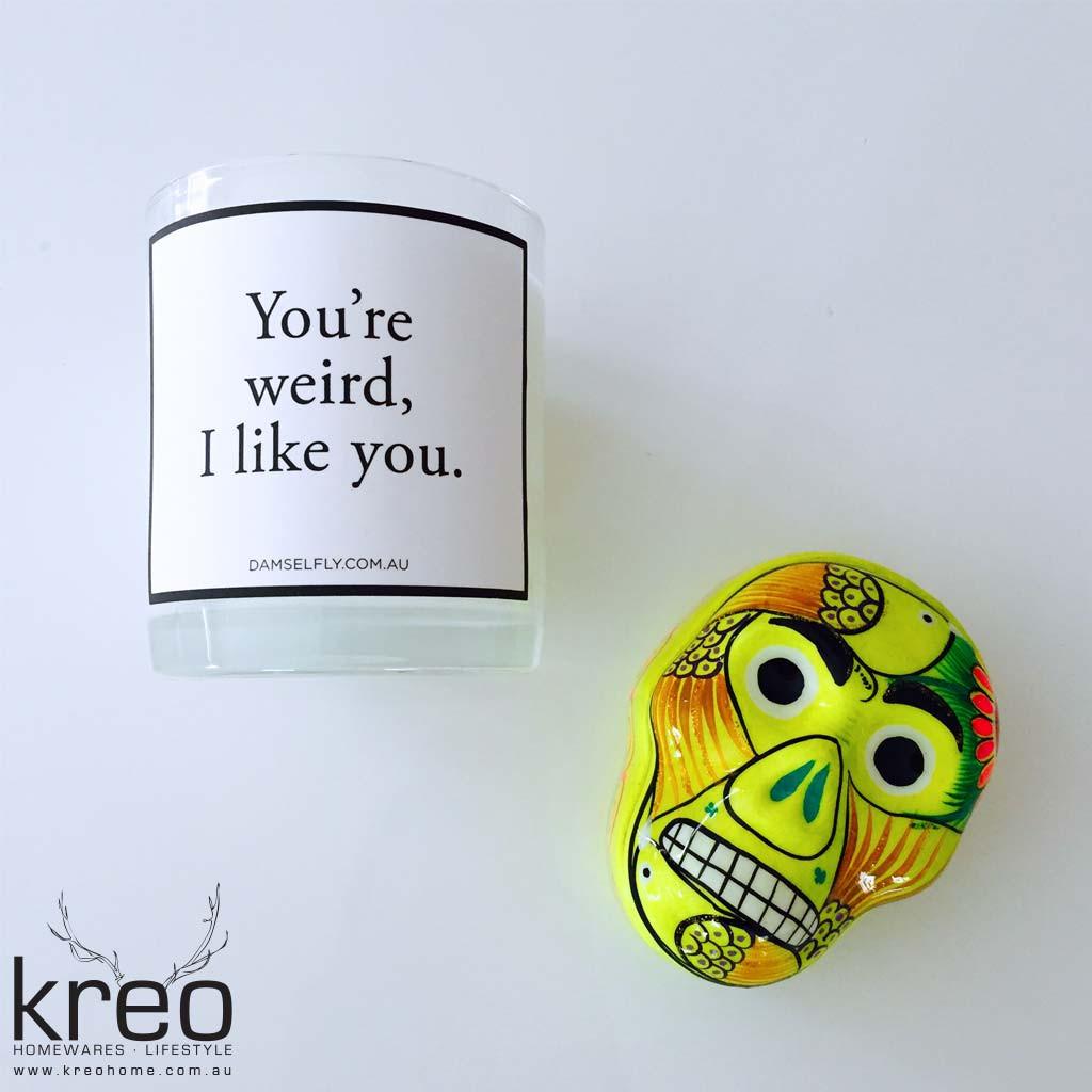 kreo-home-soy-candles-damselfly-you-are-weird-i-like-you-homewares_1024x1024.jpg