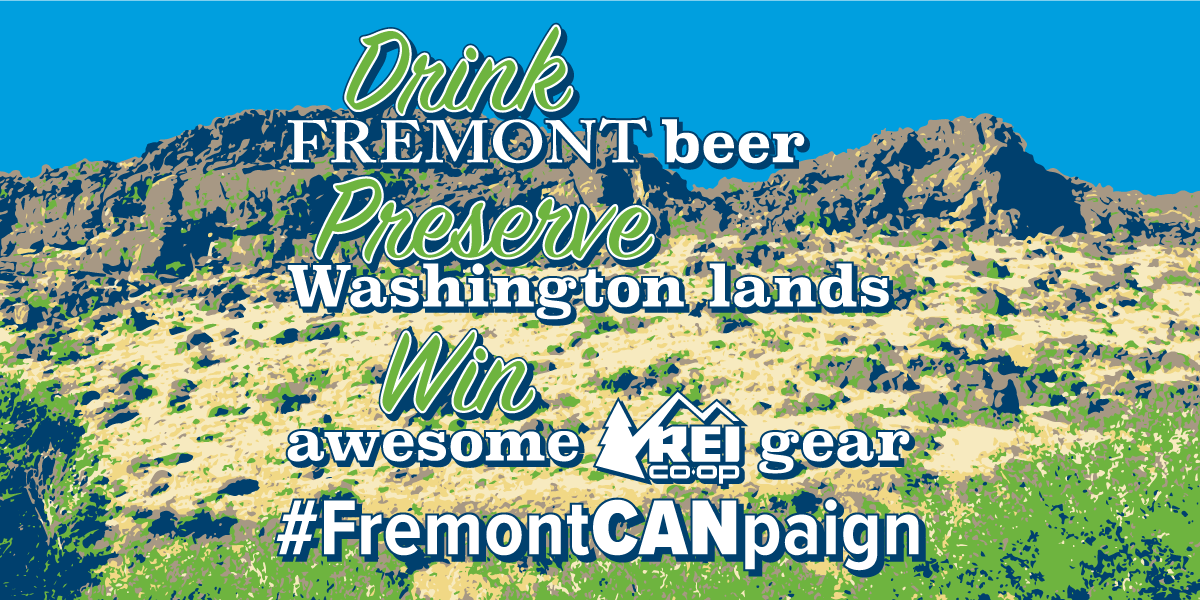 Drink Fremont beer, Preserve Washington lands, win awesome REI gear, #FremontCANpaign