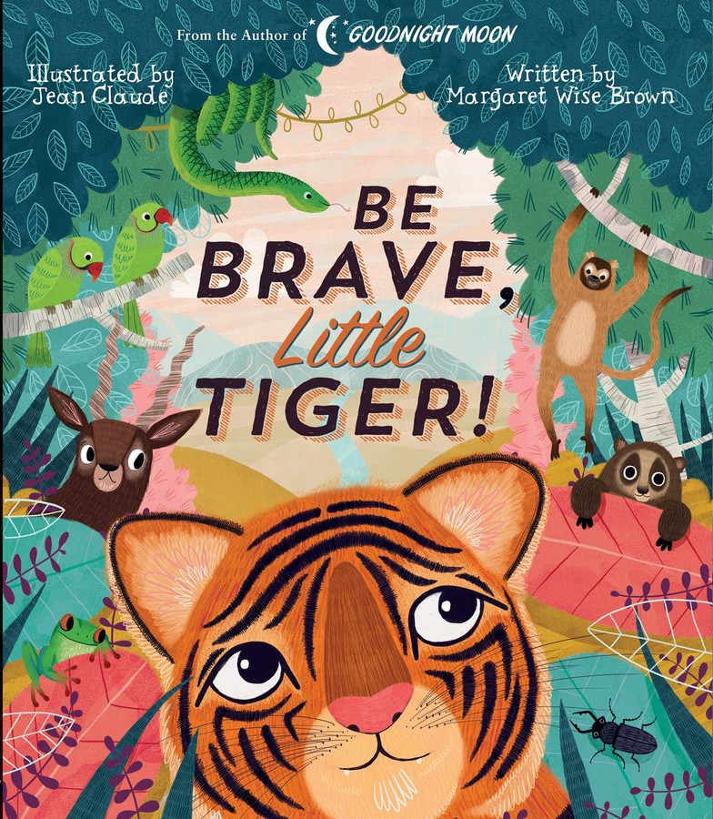 be-brave-little-tiger-9781684127443_xlg.jpg