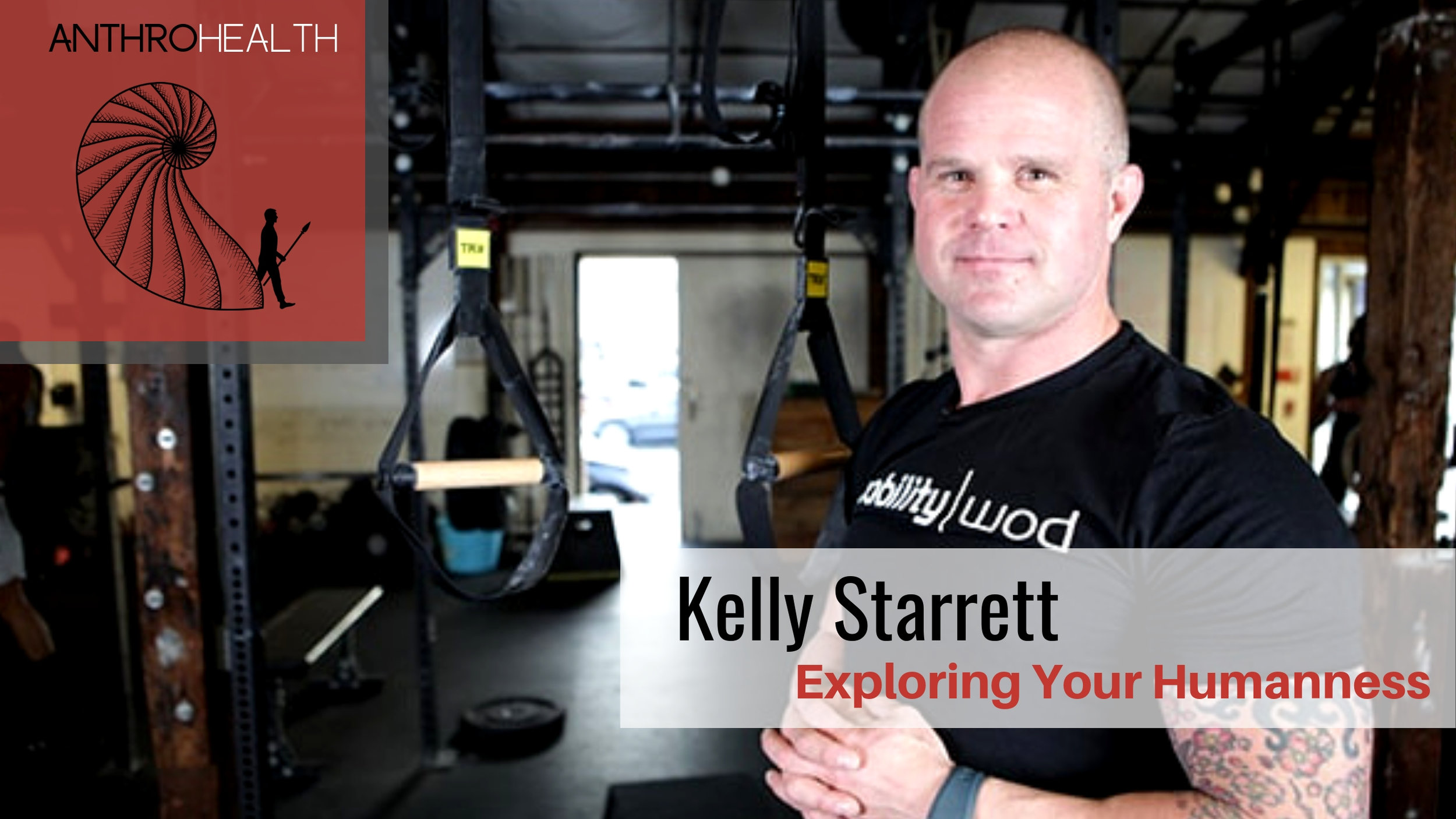 AnthroHealth - Kelly Starrett