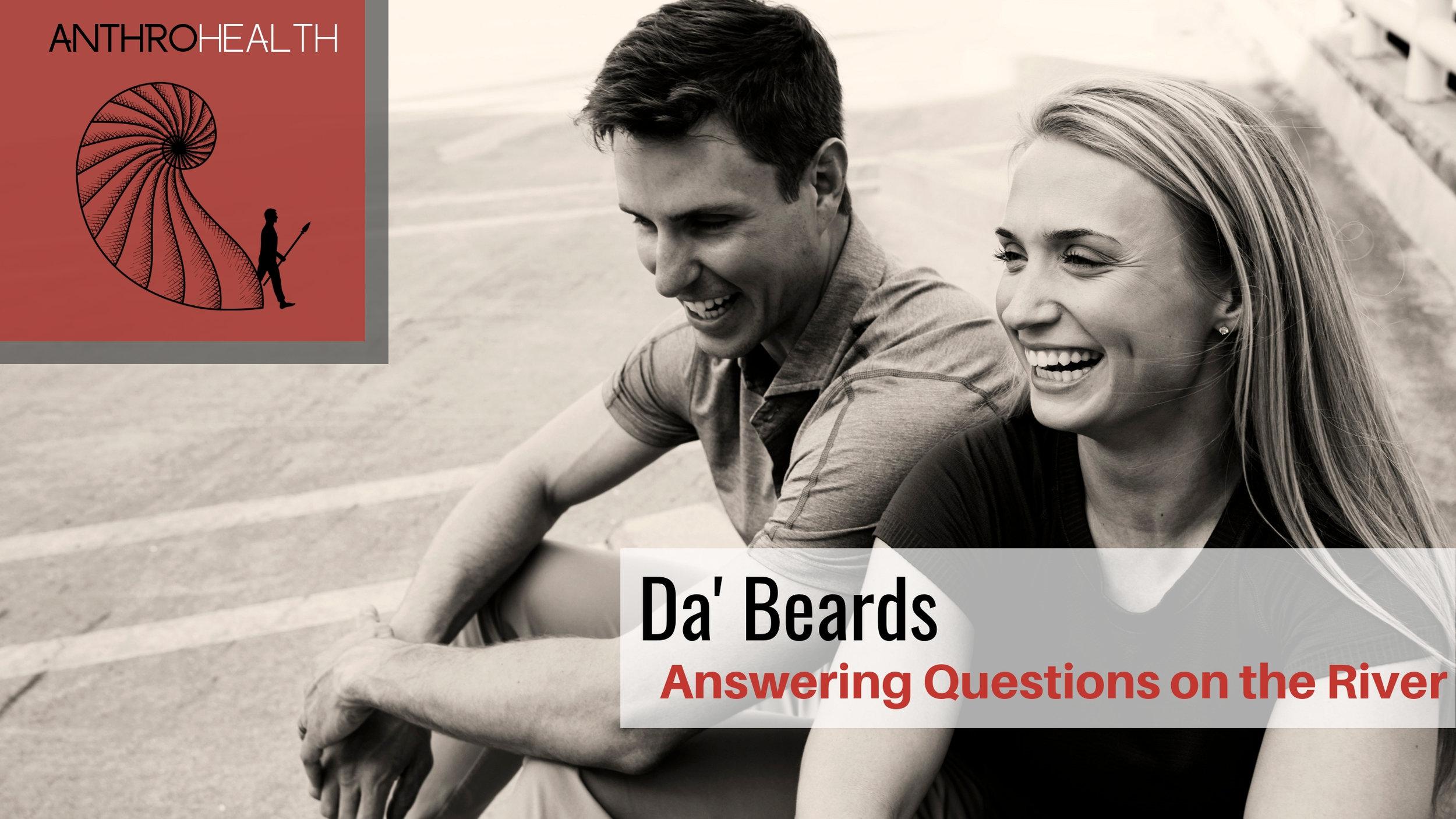 AnthroHealth Podcast - Da' Beards on Da' River