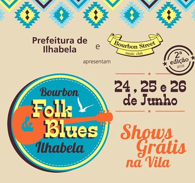 25/06 (Sábado) Ilhabela, SP 20h30 Palco Praça das Bandeiras Grátis