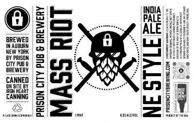-  Prison City Mass RiotIPA · 6.5% A hazy, juicy New England style ale, loaded with Simcoe, Citra and Mosiac hops.4 pk (16oz cans) - $18 - limit 4 x 4pk per person**