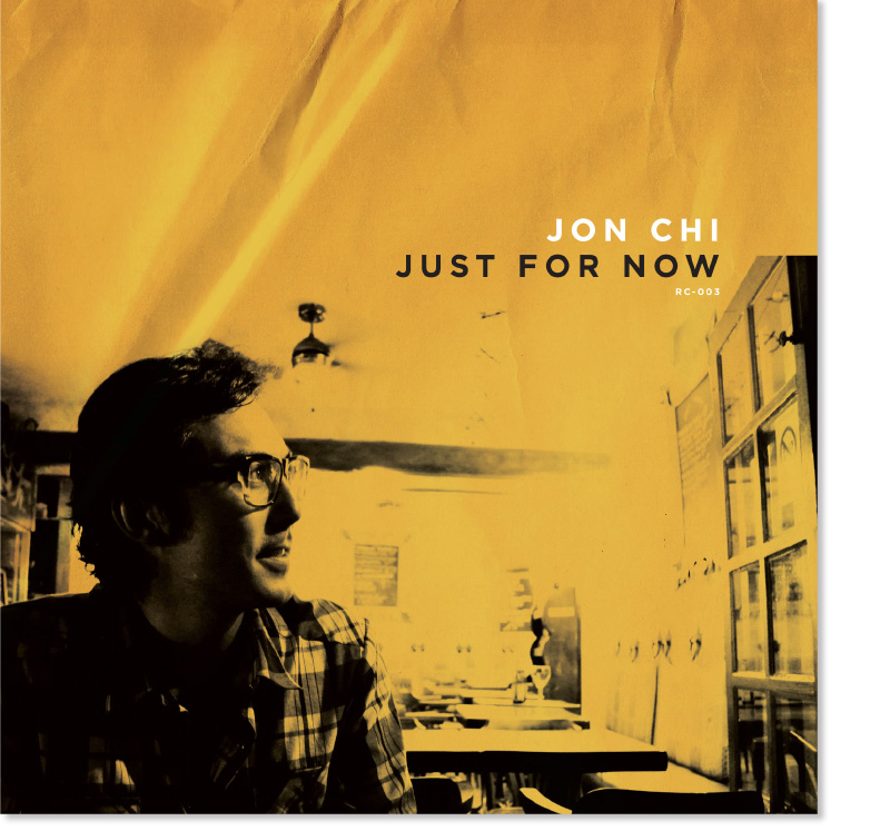 Just for Now   by singer-songwriter Jon Chi