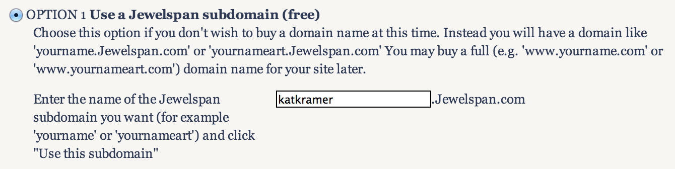 The option to use a subdomain is free...a custom domain (if available) is $15.89 a year