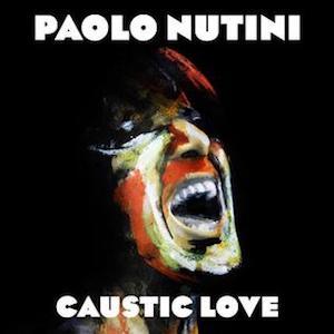 Paolo Nutini, Caustic Love