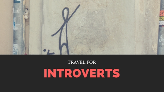 Travel for Introverts - Part 1