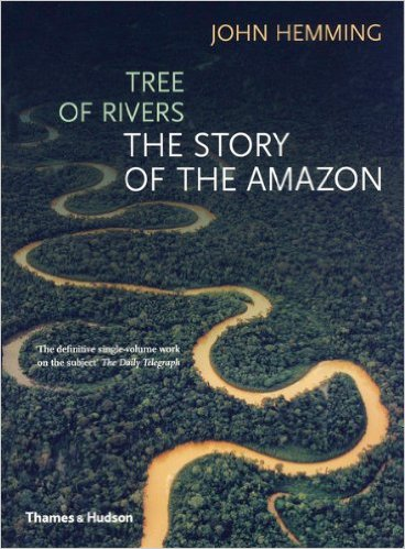 The Story of the Amazon by John Hemming