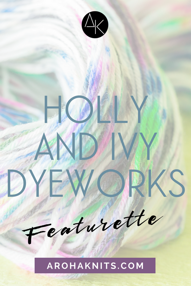 Holly and Ivy Dyeworks