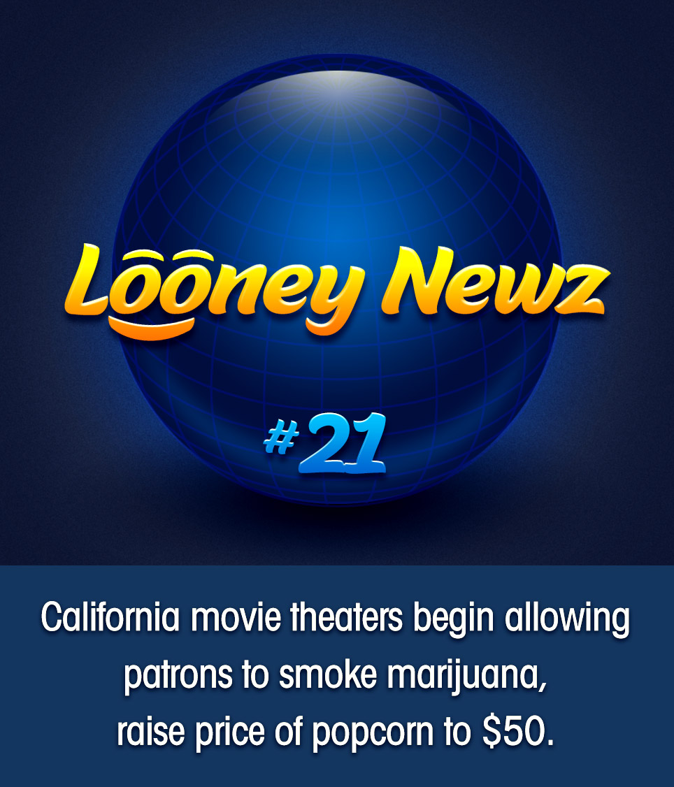 - The first and now one of 10 states in which recreational marijuana is legal in the U.S., California is again pushing the envelope by allowing movie theater patrons to openly light up during showtime. Although there is no mandate and not all theaters are participating, those who are can expect an increase in concession sales, as already-inflated snack prices are expected to rise by as much as 1,000%.