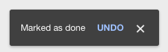 Google Inbox Confirmation Message - Messaged Marked as Done