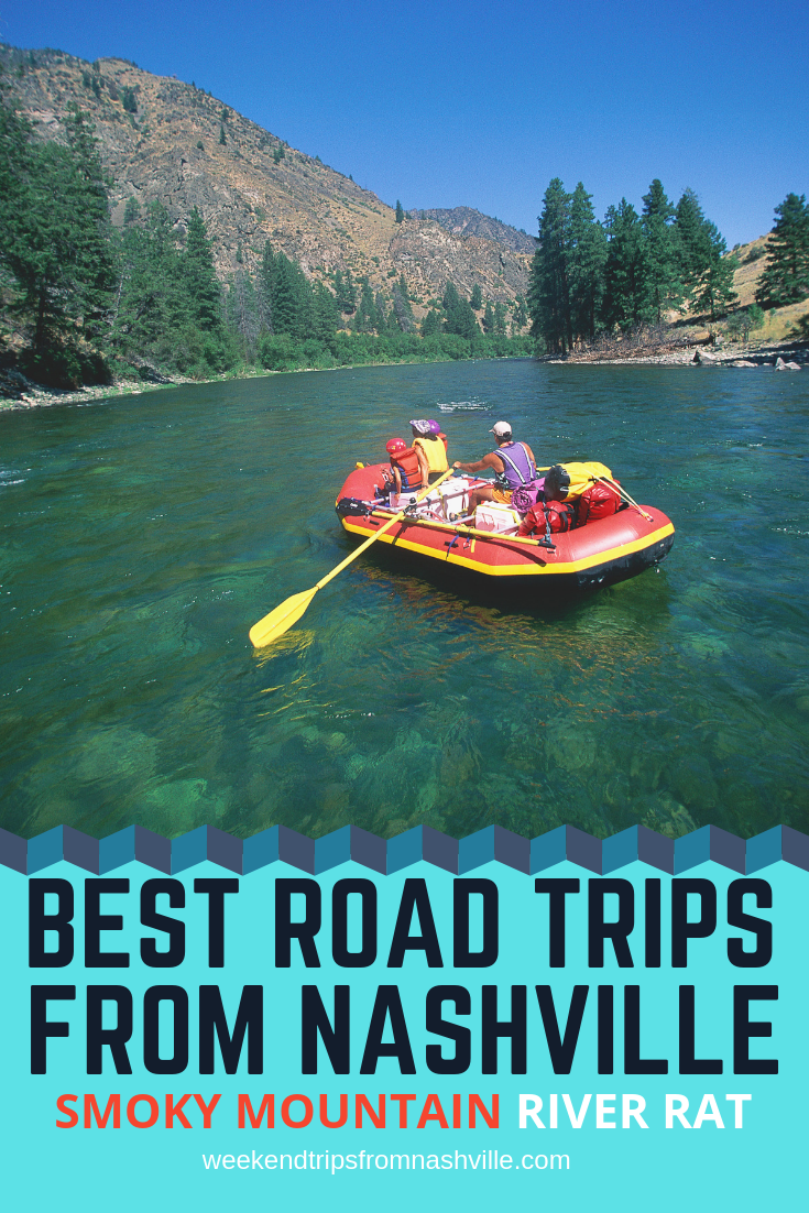 Pin this for later! Best Weekend Road Trips from Nashville: Smoky Mountain River Rat via WeekendTripsFromNashville.com