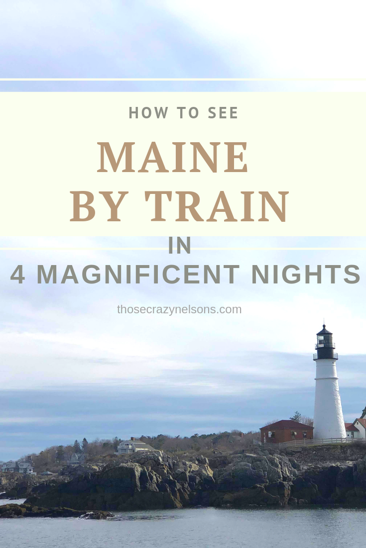 See Maine by train in 4 nights, ThoseCrazyNelsons.com