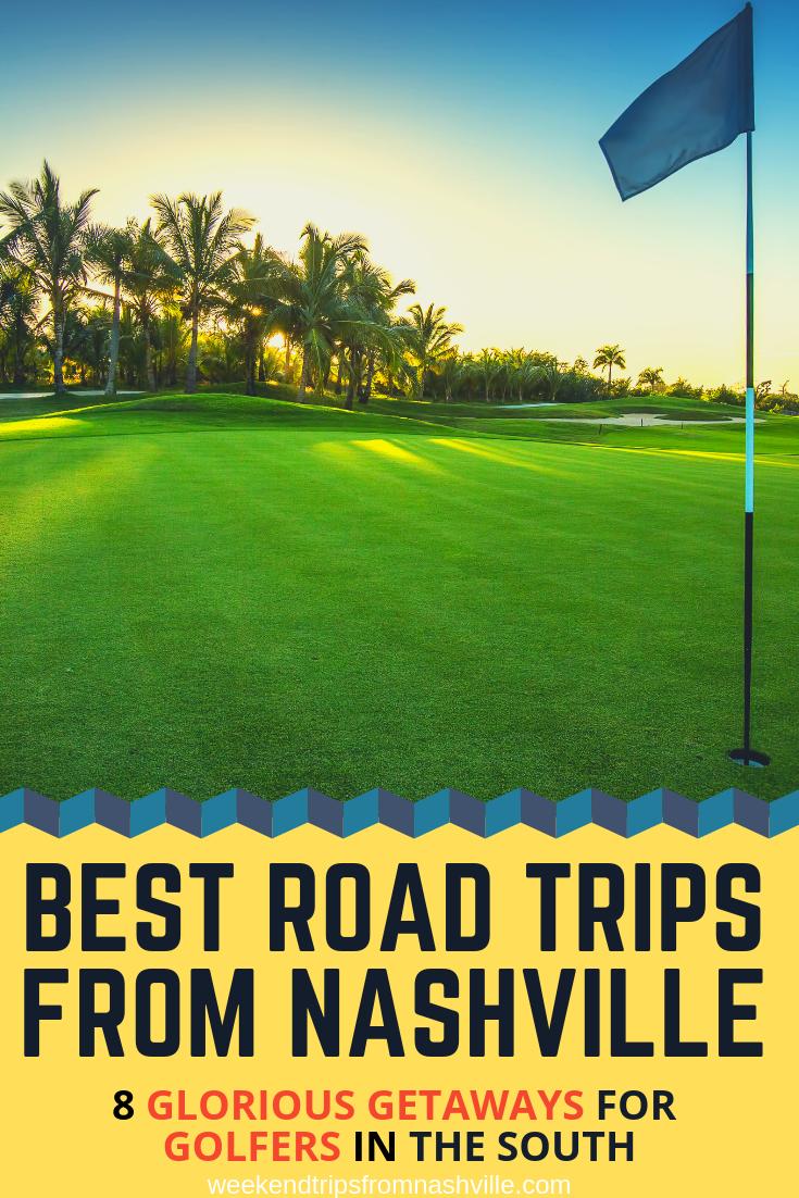 #RoadTripUSA, #BestWeekendRoadTrips: Golf courses in the South