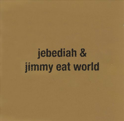 JEBEDIAH & JIMMY EAT WORLD'S SPLIT SINGLE