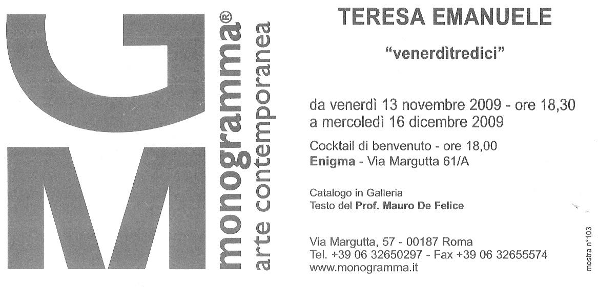 VENERDI'TREDICI curated byMauro de Felice - Monogramma Arte Contemporanea, Rome, 2009