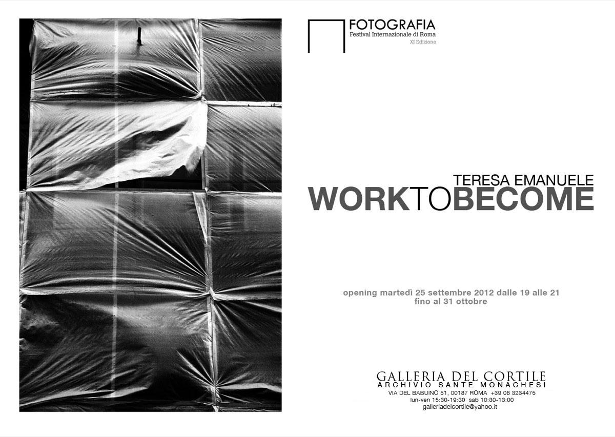 Work to Become - Galleria Il Cortile, Rome, 2012