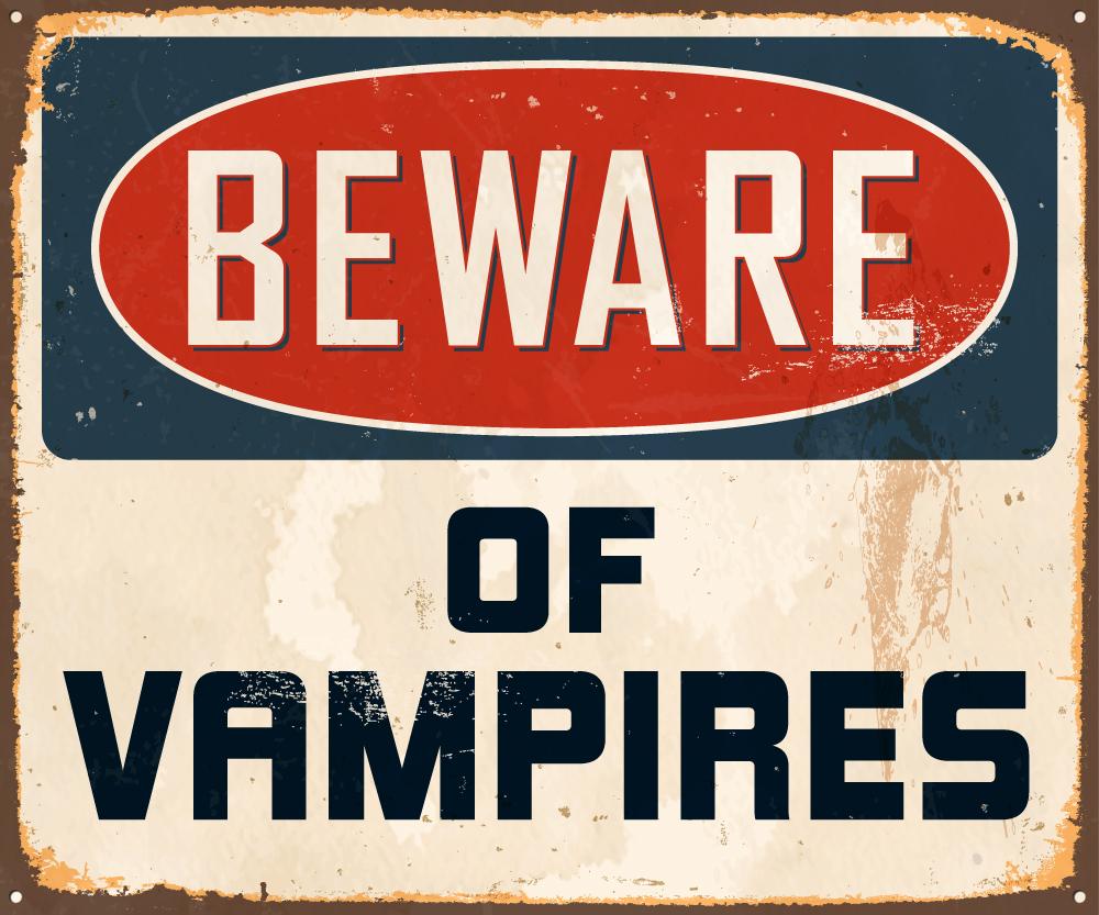 Vintage Metal Sign - Beware of Vampires - Vector EPS10. Grunge e