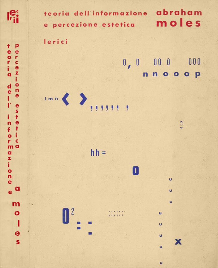 garadinervi :  Abraham Moles, (1973), Teoria dell'informazione e percezione estetica, Lerici Editore, Roma, 1969. Cover: Giovanna Sandri
