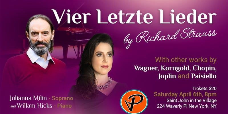 - A spectacular evening featuring one of Richard Strauss' most sumptuous works alongside technicolor beauties from Wagner, Korngold, Chopin, Joplin and Paisiello! Ravishing Soprano Julianna Milin will be delivering these delights along side Master Pianist and Coach William Hicks. $20For information and booking click here.
