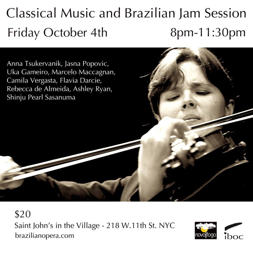 """- The International Brazilian Opera Company presents selections from classical strings and piano repertoire. A reception with a jam session featuring the IBOC Band and friends will follow the concert, with drinks generously sponsored by """"Novo Fogo."""""""
