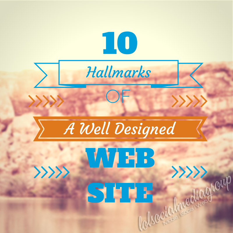 10 Hallmarks of a Well Designed Website