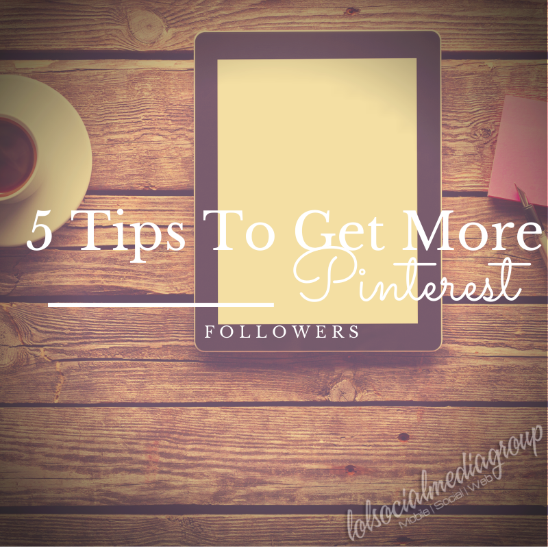 5 Tips to Get More Pinterest Followers